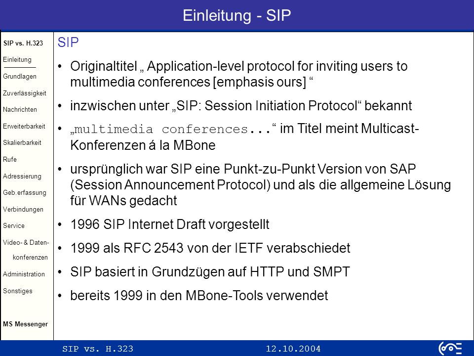 "Einleitung - SIP SIP. Originaltitel "" Application-level protocol for inviting users to multimedia conferences [emphasis ours]"